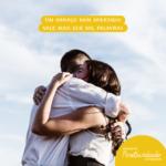 Um abraço bem apertado   vale mais que mil palavras