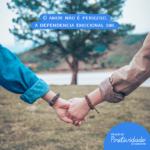 Como superar a dependencia emocional ou carência afetiva?